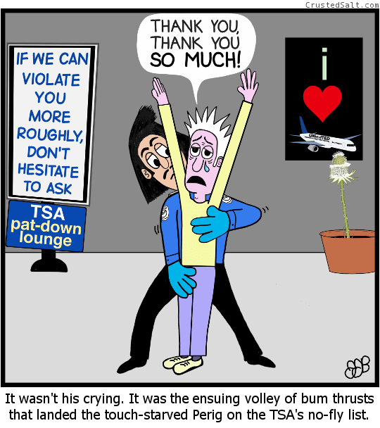 a one panel comic strip satire about TSA pat-downs and no-fly list, with a man being frisked by a TSA agent in a pat-down lounge