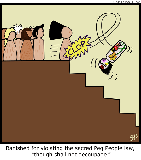 a one panel comic strip with a decoupage covered peg person being bumped down the stairs and banished by a group of peg people
