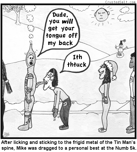 comic strip with a runner whose tongue is frozen to the Tin Man's back in a running race